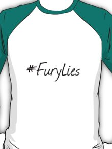 Fury Lies. T-Shirt