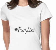 Fury Lies. Womens Fitted T-Shirt