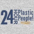 24 Hour Plastic People by CrSchilliger