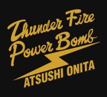THUNDER FIRE POWERBOMB - ONITA by BigPoppaDump