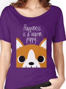Corgi Puppy Art Print - Happiness is a Warm Puppy Women's Relaxed Fit T-Shirt
