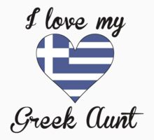 I Love My Greek Aunt Kids Tee