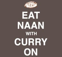 Eat Naan with Curry On - Slogan Tee One Piece - Short Sleeve