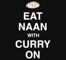 Eat Naan with Curry On - Slogan Tee One Piece - Long Sleeve