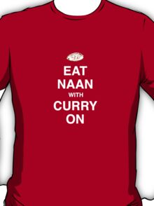 Eat Naan with Curry On - Slogan Tee T-Shirt