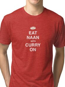 Eat Naan with Curry On - Slogan Tee Tri-blend T-Shirt