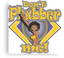 Don't Phubber Me! - #2  Canvas Print