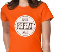 Inhale.Exhale.Repeat Womens Fitted T-Shirt