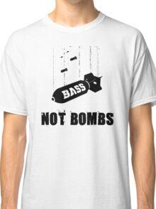 Drop bass not bombs Classic T-Shirt