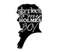 Sherlock is my Holmes Boy Photographic Print