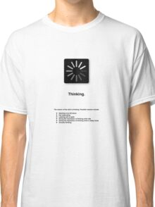 Thinking (with text) Classic T-Shirt