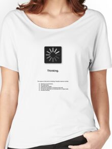 Thinking (with text) Women's Relaxed Fit T-Shirt