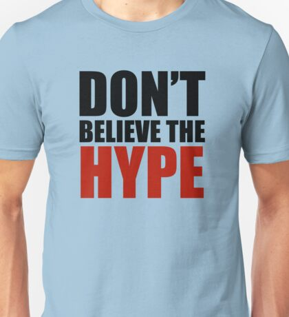 Don't Believe the Hype T-Shirt