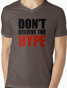 Don't Believe the Hype Mens V-Neck T-Shirt