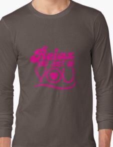 Relax and just be you distressed version Long Sleeve T-Shirt