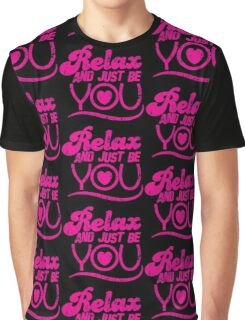 Relax and just be you distressed version Graphic T-Shirt