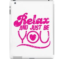 Relax and just be you distressed version iPad Case/Skin