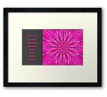 Have Faith in God Framed Print