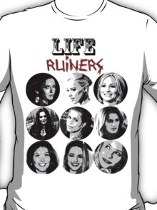 Life Ruiners - Female Edition T-Shirt