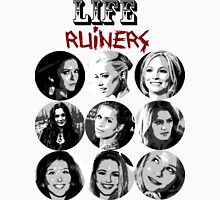 Life Ruiners - Female Edition Unisex T-Shirt