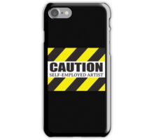 Caution: Self-Employed Artist iPhone Case/Skin