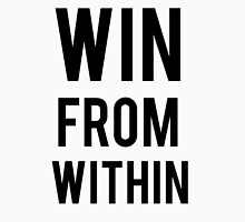 WIN FROM WITHIN Unisex T-Shirt