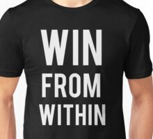 WIN FROM WITHIN... Unisex T-Shirt