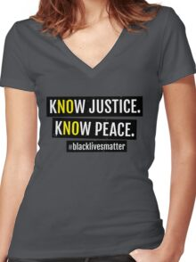 KNOW JUSTICE KNOW PEACE BLACKLIVESMATTER Women's Fitted V-Neck T-Shirt