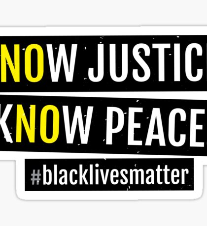 KNOW JUSTICE KNOW PEACE BLACKLIVESMATTER Sticker