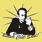 Better Call Saul! by sogr00d