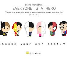 Ramadhan: Everyone is a Hero by SpreadSaIam
