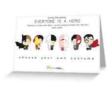 Ramadhan: Everyone is a Hero Greeting Card