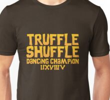Truffle Shuffle Dance Champion Unisex T-Shirt
