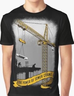 The Power Of Tower Crane Graphic T-Shirt