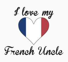I Love My French Uncle Kids Tee