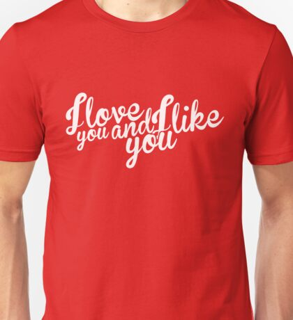 Parks and Recreation: I love you and I like you Unisex T-Shirt
