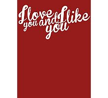 Parks and Recreation: I love you and I like you Photographic Print