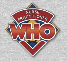 Nurse Practitioner Who T-Shirt