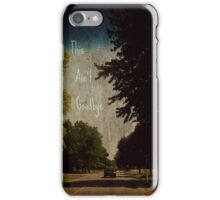 Not Today, Not Yet iPhone Case/Skin