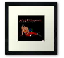 All I Want For Christmas... Framed Print