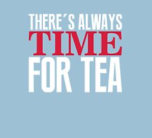 There's always time for tea Unisex T-Shirt