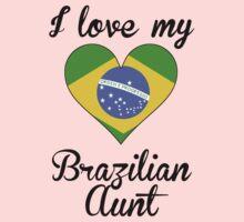 I Love My Brazilian Aunt Kids Tee