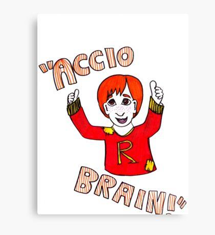 Accio Brain! -Ron Weasley Canvas Print