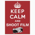 Keep Calm and Shoot Film by docdoran