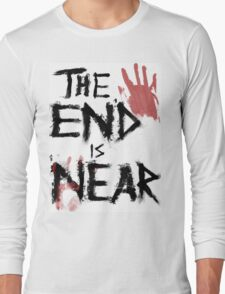 The End Is Near Long Sleeve T-Shirt