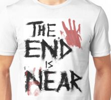 The End Is Near Unisex T-Shirt