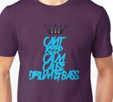 Can't Keep Calm - DNB Unisex T-Shirt