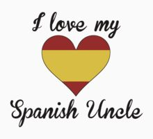 I Love My Spanish Uncle Kids Tee