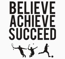 Believe, Achieve, Succeed. by LewisJamesMuzzy