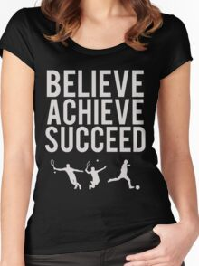 Believe, Achieve, Succeed. Women's Fitted Scoop T-Shirt